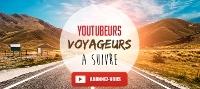 Voyageurs Youtubeurs à suivre